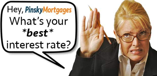 Hey Mr., what's your best interest rate?