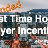 Expanded First Time Home Buyer's Incentive
